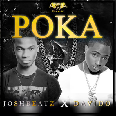 POKA by @Joshbeatz ft @Iam_Davido – Bdex Entertainment