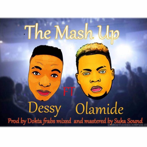 Dessy-FT.-Olamide-The-Mash-Up-art