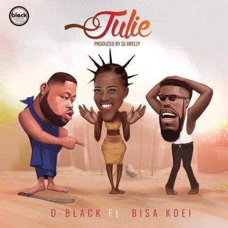 D-Black ft Bisa Kdei – Julie