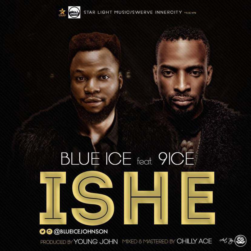 Ishe by @BlueIceJohnson ft @iamAncestor – Bdex Entertainment