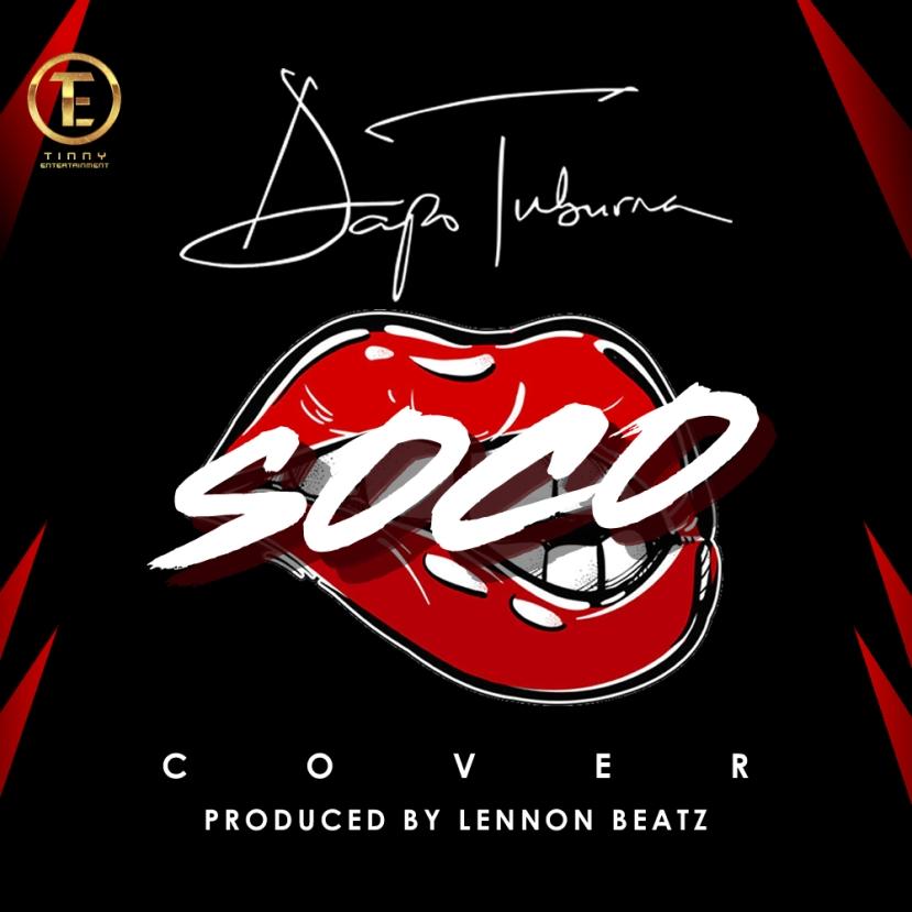 Soco (Cover) by @DapoTuburna – Bdex Entertainment