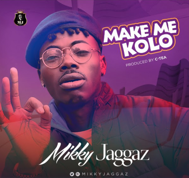 Make Me Kolo by @MikkyJaggaz – Bdex Entertainment