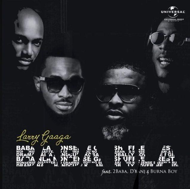 Baba Nla by @LarryGaagazeen ft @official2Baba x @iamdbanj x