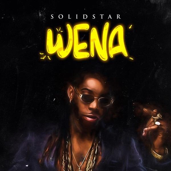 Wena by @Solidstarisoko – Bdex Entertainment